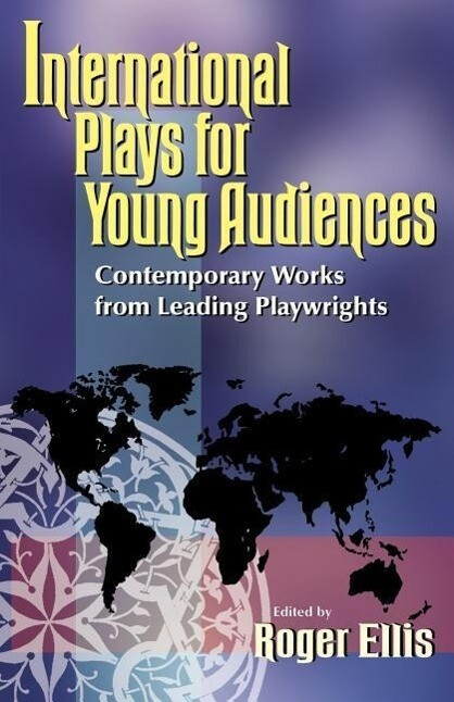 International Plays for Young Audiences: Contemporary Works from Leading Playwrights als Taschenbuch
