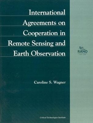 International Agreements on Cooperation in Remote Sensing and Earth Observation (1998): Mr-972-Ostp als Taschenbuch