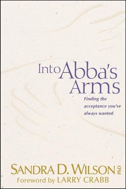 Into ABBA's Arms: Finding the Acceptance You've Always Wanted als Taschenbuch