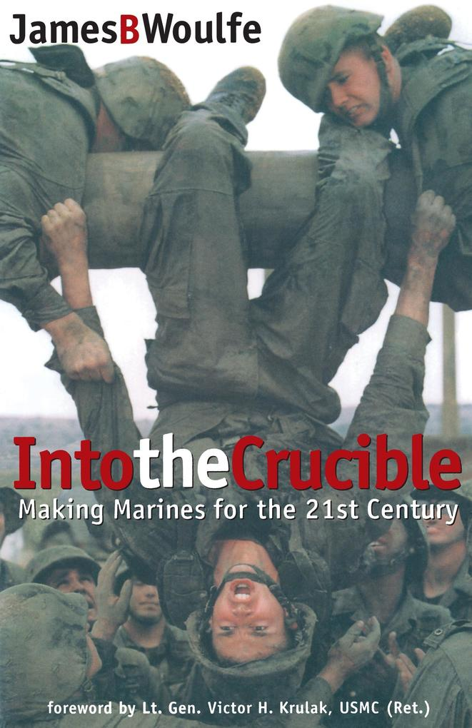 Into the Crucible: Making Marines for the 21st Century als Taschenbuch