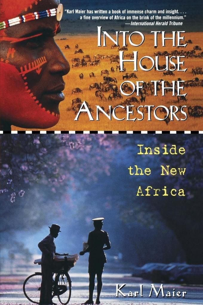 Into the House of the Ancestors: Inside the New Africa als Buch