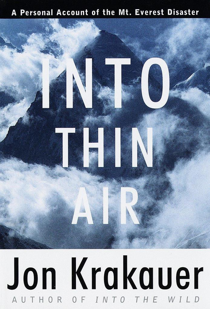 Into Thin Air: A Personal Account of the Mount Everest Disaster als Buch