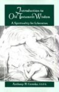 Introduction to Old Testament Wisdom: A Spirituality als Taschenbuch
