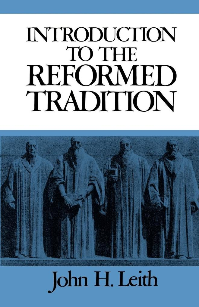 Introduction to the Reformed Tradition: A Way of Being the Christian Community als Taschenbuch