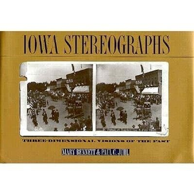 Iowa Stereographs: Three-Dimensional Visions of the Past als Buch
