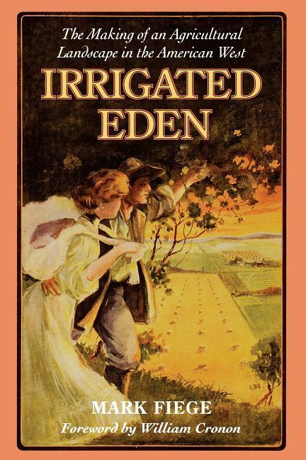 Irrigated Eden: The Making of an Agricultural Landscape in the American West als Taschenbuch