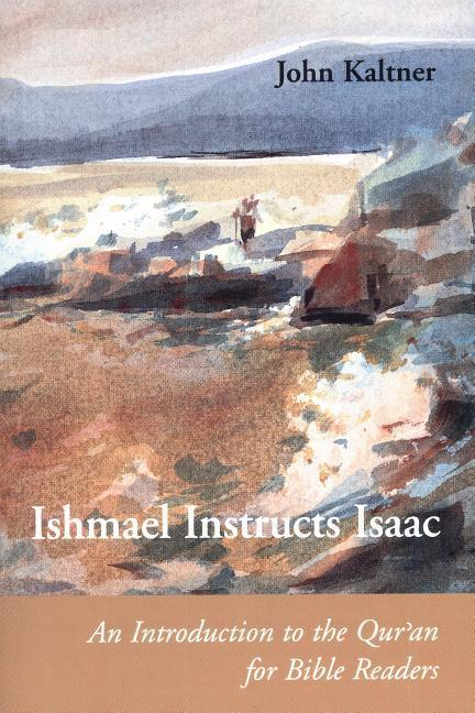 Ishmael Instructs Isaac: An Introduction to the Qur'an for Bible Readers als Taschenbuch