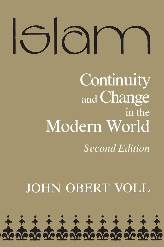 Islam, Continuity and Change in the Modern World Continuity and Change in the Modern World als Taschenbuch