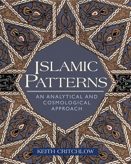 Islamic Patterns: An Analytical and Cosmological Approach als Taschenbuch