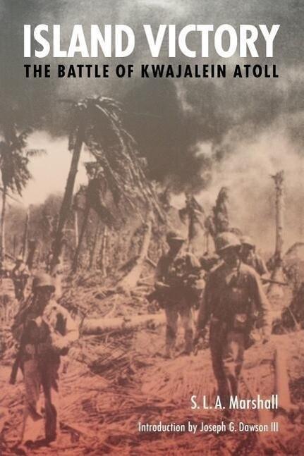 Island Victory: The Battle of Kwajalein Atoll als Taschenbuch