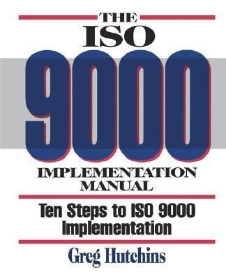 The ISO 9000 Implementation Manual: Ten Steps to ISO 9000 Registration als Taschenbuch