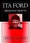 Ita Ford: Missionary Martyr