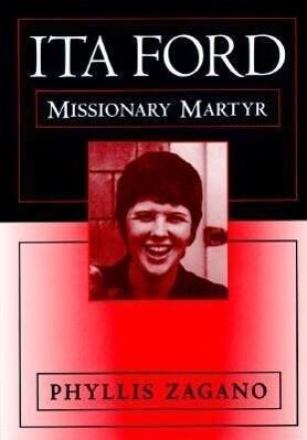 Ita Ford: Missionary Martyr als Taschenbuch