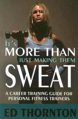 It's More Than Just Making Them Sweat als Taschenbuch
