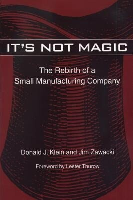It's Not Magic: The Rebirth of a Small Manufacturing Company als Taschenbuch