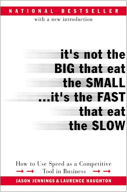 It's Not the Big That Eat the Small...It's the Fast That Eat the Slow als Taschenbuch