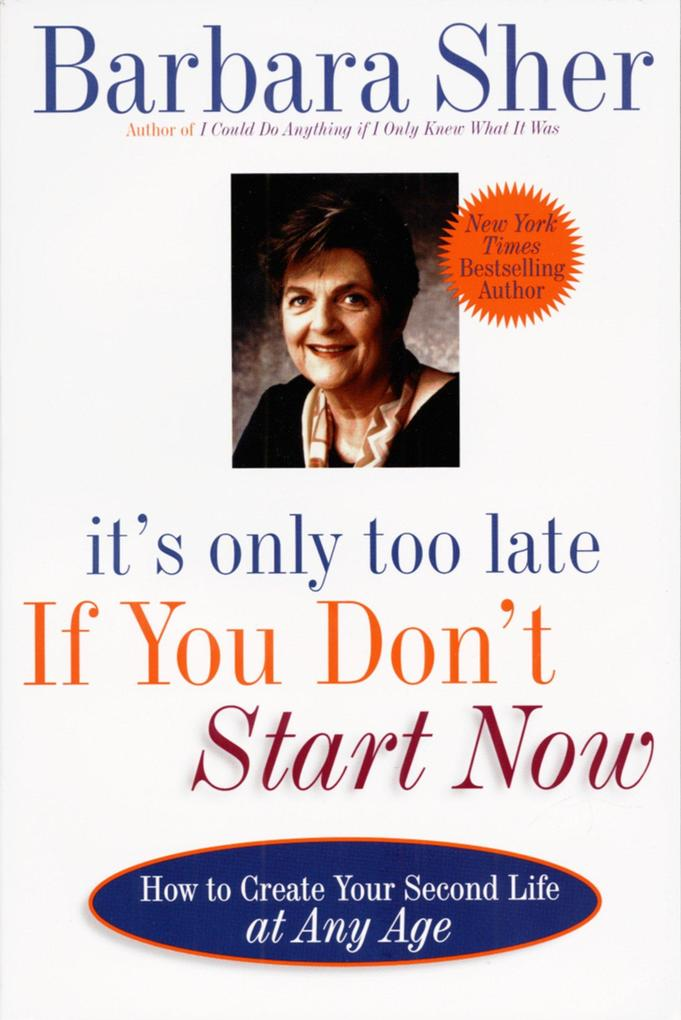 It's Only Too Late If You Don't Start Now: How to Create Your Second Life at Any Age als Taschenbuch