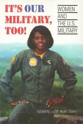 It's Our Military Too: Women and the U.S Military als Taschenbuch