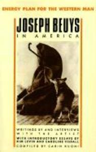 Joseph Beuys in America: Energy Plan for the Western Man als Taschenbuch
