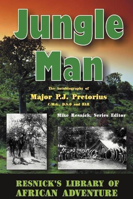 Jungle Man: An Autobiography of Major P.J. Pretorius als Taschenbuch