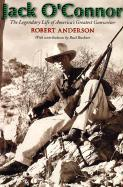 Jack O'Connor: The Legendary Life of America's Greatest Gunwriter als Buch