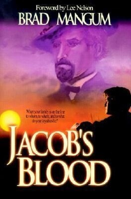 Jacob's Blood: With Family on the Line-To Whom, Where, and to What Does Your Loyalty Lie? als Buch