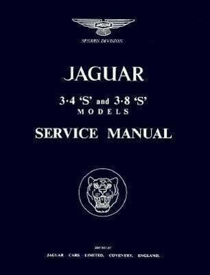 The Jaguar S-Type, 3.4 and 3.8 Litre, Workshop Manual: 1963-1966 als Taschenbuch