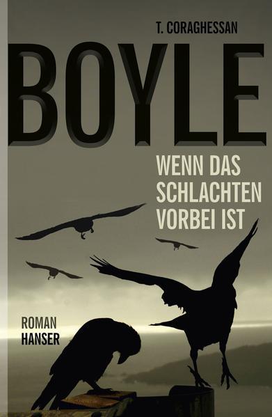 Wenn das Schlachten vorbei ist als Buch von T. C. Boyle