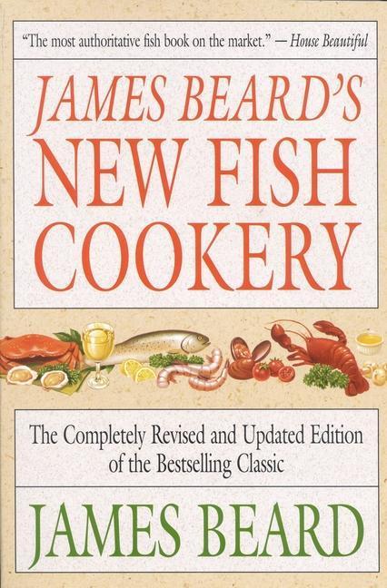 James Beard's New Fish Cookery als Taschenbuch
