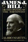 James J Hill & Opening of Northwest