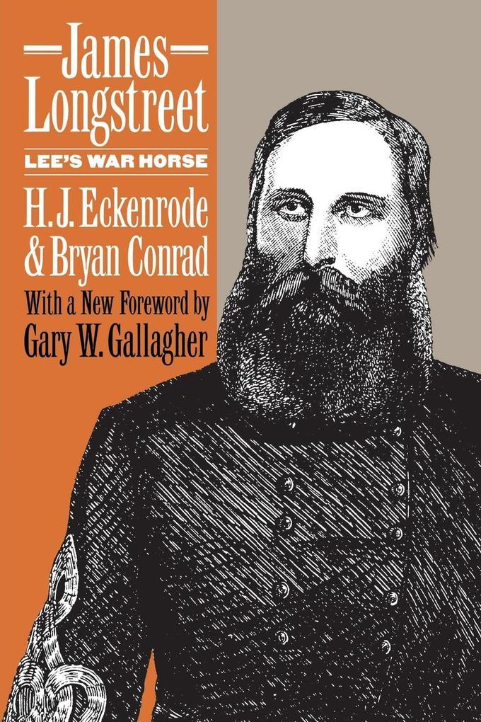 James Longstreet: Lee's War Horse als Taschenbuch