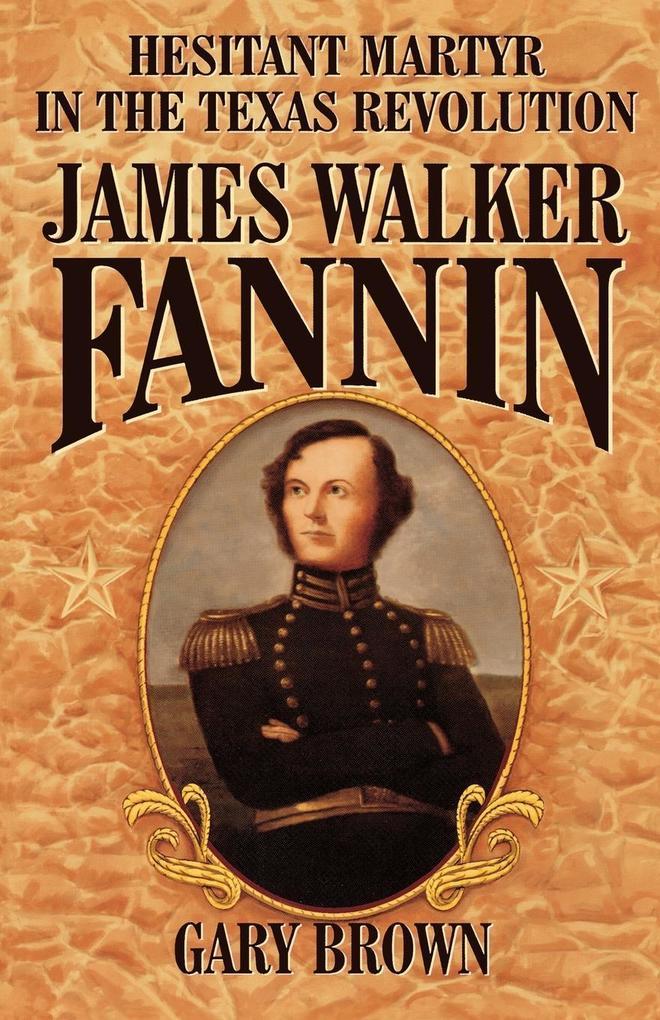 James Walker Fannin als Taschenbuch