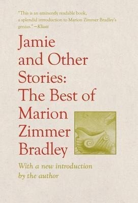 Jamie and Other Stories: The Best of Marion Zimmer Bradley als Buch