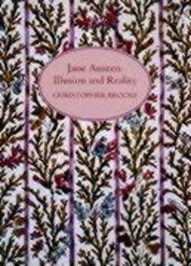 Jane Austen: Illusion and Reality als Buch