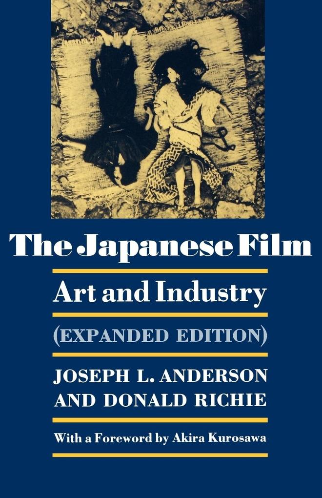 The Japanese Film: Art and Industry. (Expanded Edition) als Taschenbuch