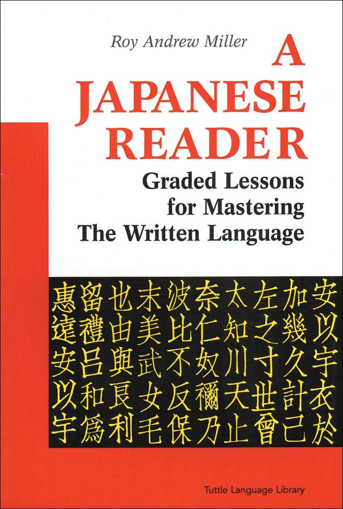 A Japanese Reader: Graded Lessons for Mastering the Written Language als Taschenbuch