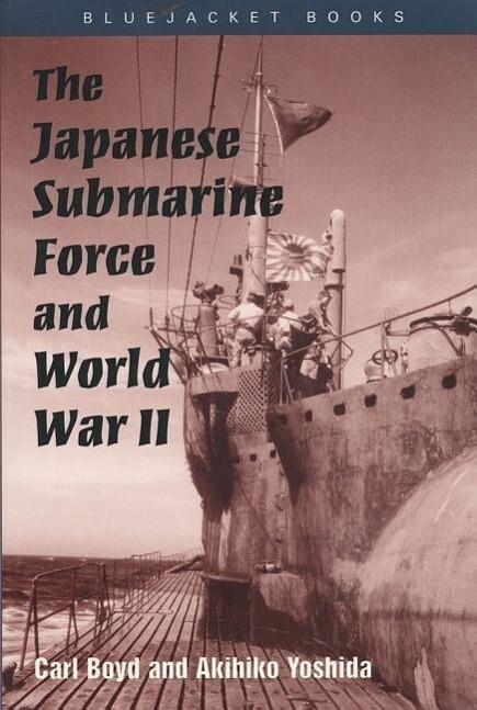 The Japanese Submarine Force and World War II als Taschenbuch