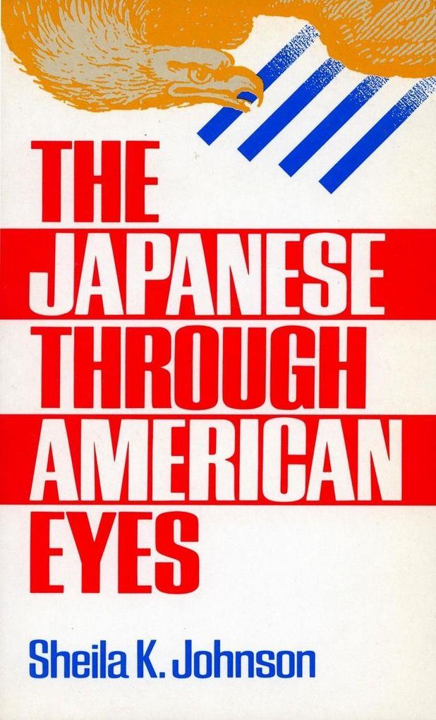 The Japanese Through American Eyes als Taschenbuch