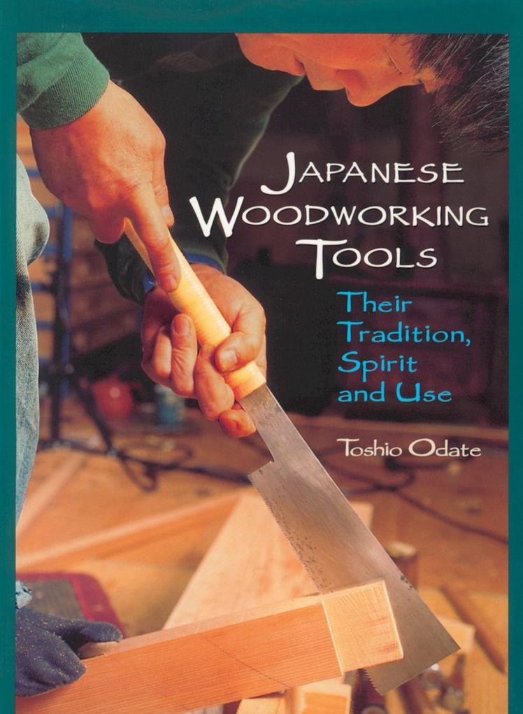 Japanese Woodworking Tools: Their Tradition, Spirit and Use als Taschenbuch