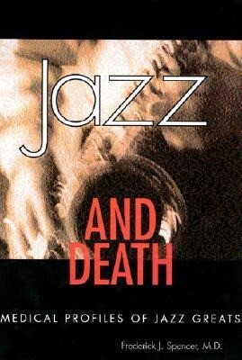 Jazz and Death: Medical Profiles of Jazz Greats als Buch