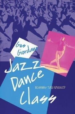 Jazz Dance Class: Beginning Thru Advanced als Taschenbuch