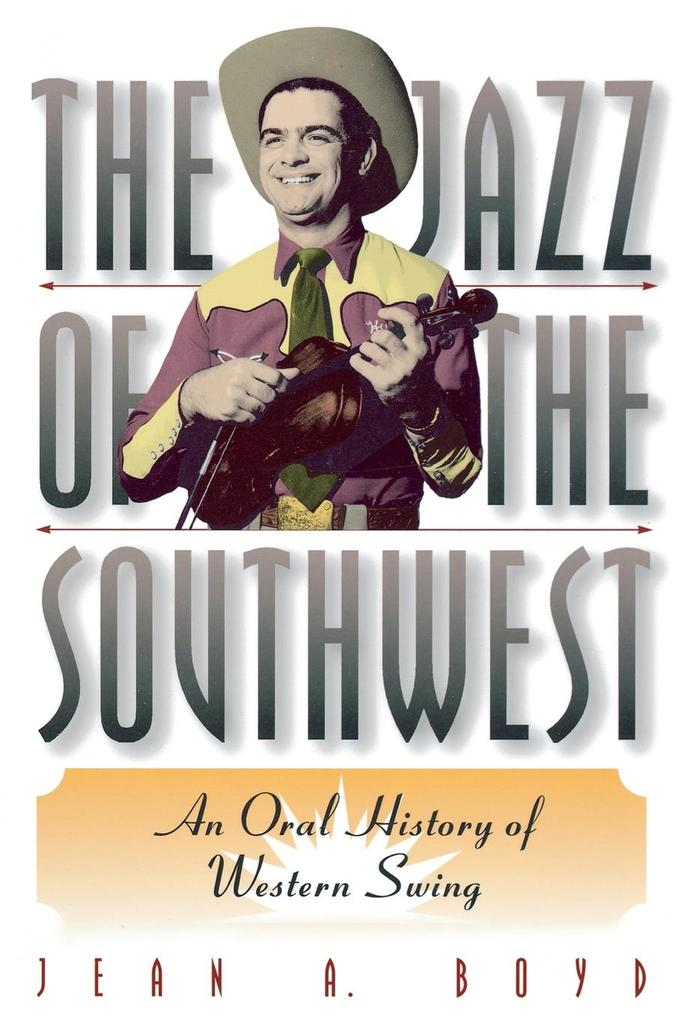 The Jazz of the Southwest: An Oral History of Western Swing als Taschenbuch