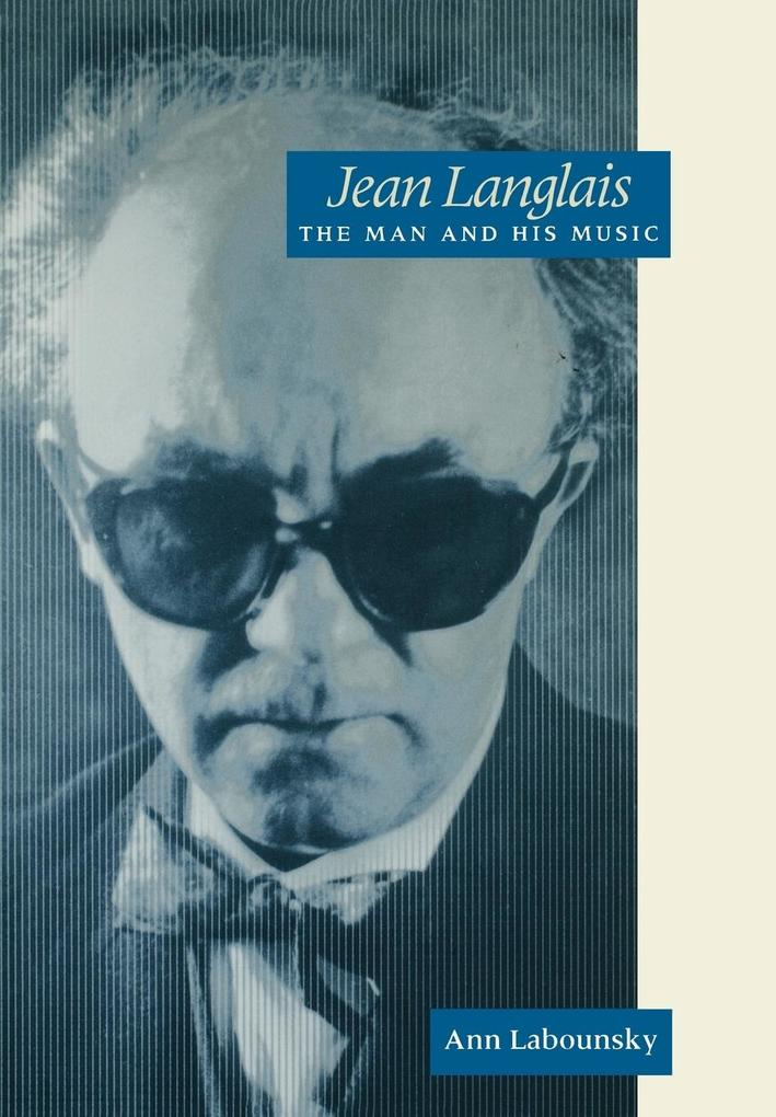 Jean Langlais the Man and His Music als Buch