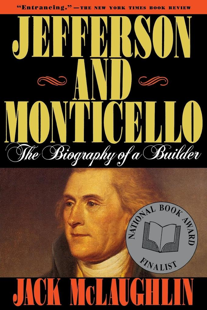 Jefferson and Monticello: The Biography of a Builder als Taschenbuch