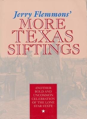 Jerry Flemmons' More Texas Siftings: Another Bold and Uncommon Celebration of the Lone Star State als Taschenbuch