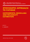 Stochastic Approach to Fatigue
