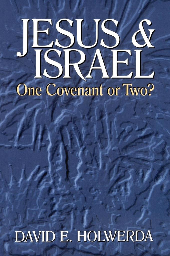 Jesus and Israel: One Covenant or Two? als Taschenbuch