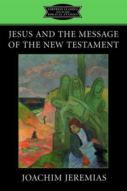 Jesus and the Message of the New Testament als Taschenbuch