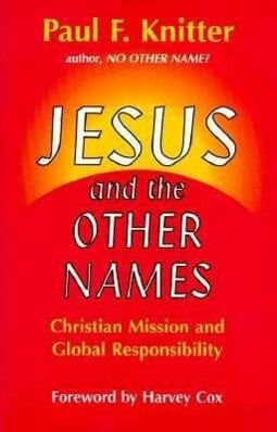 Jesus and the Other Names: Christian Mission and Global Responsibility als Taschenbuch