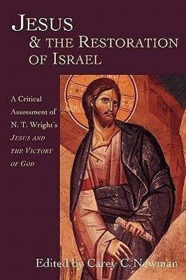Jesus & the Restoration of Israel: A Critical Assessment of N.T. Wright's Jesus and the Victory of God als Taschenbuch